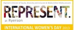 Represent. at Ryerson – International Women's Day 2013
