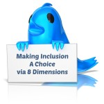 Join Us For Our Next Live Twitter Chat: Making Inclusion A Choice via 8 Dimensions