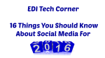 EDI Tech Corner: 16 Things You Should Know About Social Media for 2016