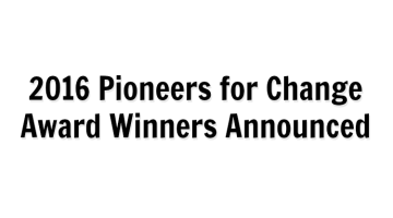 2016 Pioneers for Change Award Winners Announced