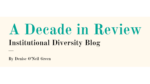 Institutional Diversity Blog: A Decade in Review from 2010 to 2020