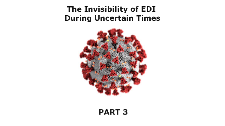 The Invisibility of EDI During Uncertain Times: Part 3