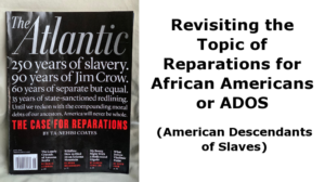 Revisiting the Topic of Reparations for African Americans or ADOS (American Descendants of Slaves)
