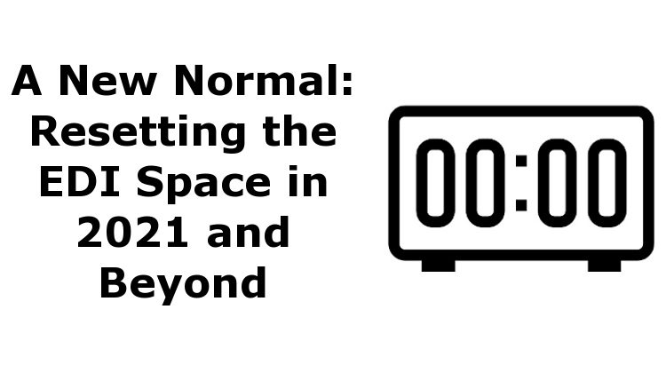 A New Normal: Resetting the EDI Space in 2021 and Beyond